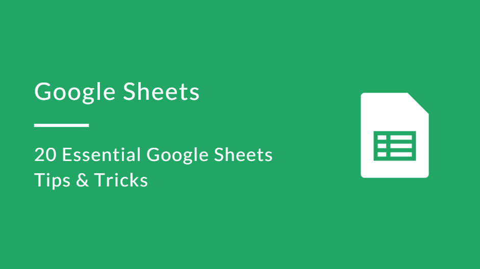google sheets essential tips and tricks
